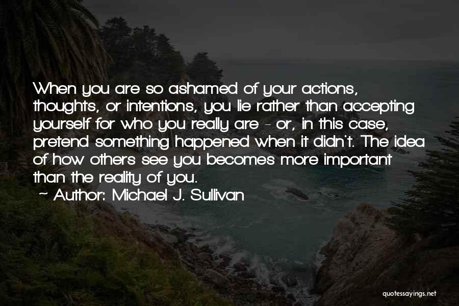 Not Accepting Reality Quotes By Michael J. Sullivan