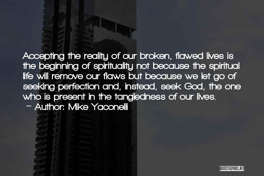 Not Accepting Reality Quotes By Mike Yaconelli