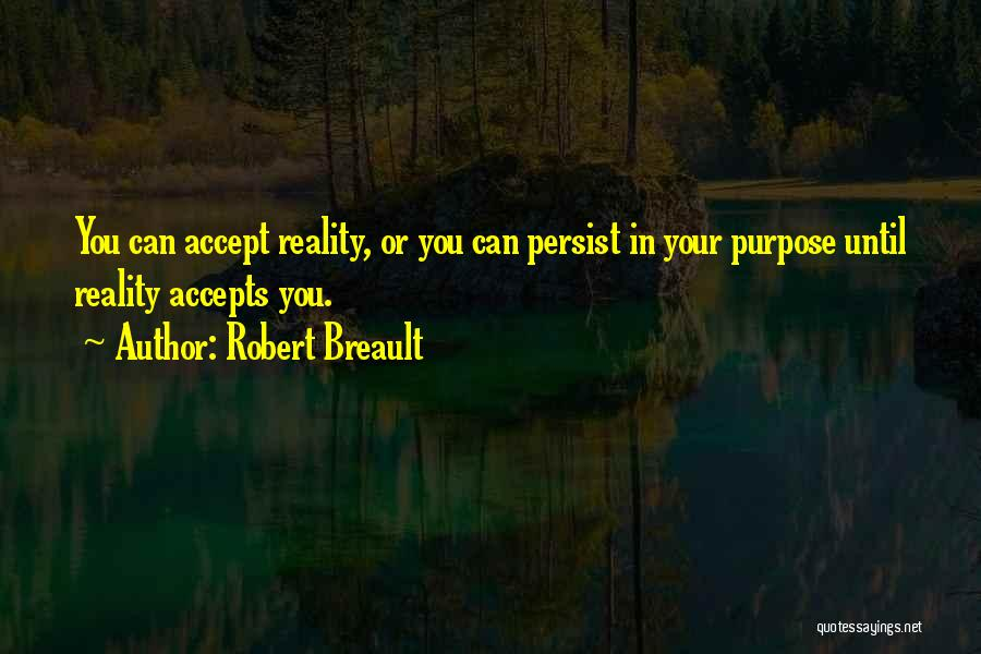 Not Accepting Reality Quotes By Robert Breault