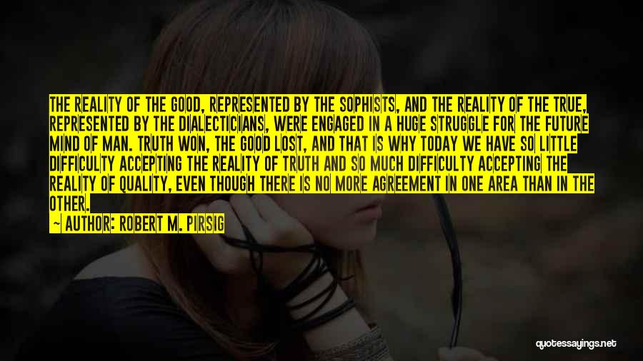 Not Accepting Reality Quotes By Robert M. Pirsig