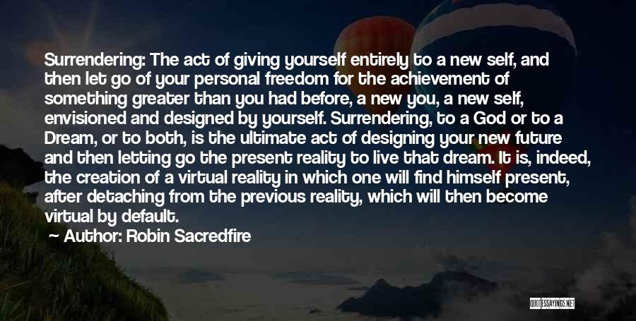 Not Accepting Reality Quotes By Robin Sacredfire