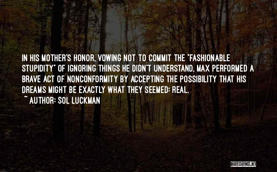 Not Accepting Reality Quotes By Sol Luckman