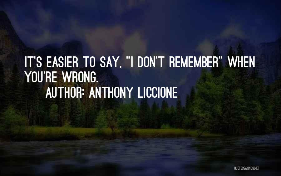Not Admitting Your Wrong Quotes By Anthony Liccione