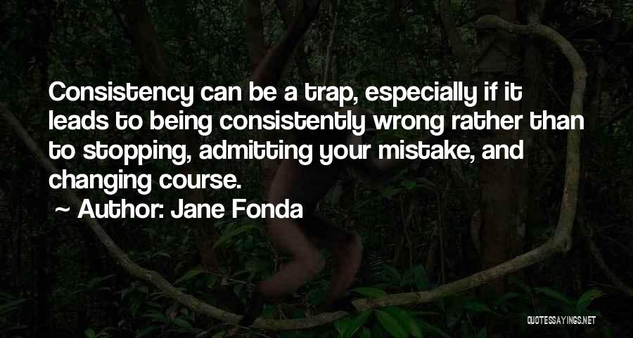 Not Admitting Your Wrong Quotes By Jane Fonda
