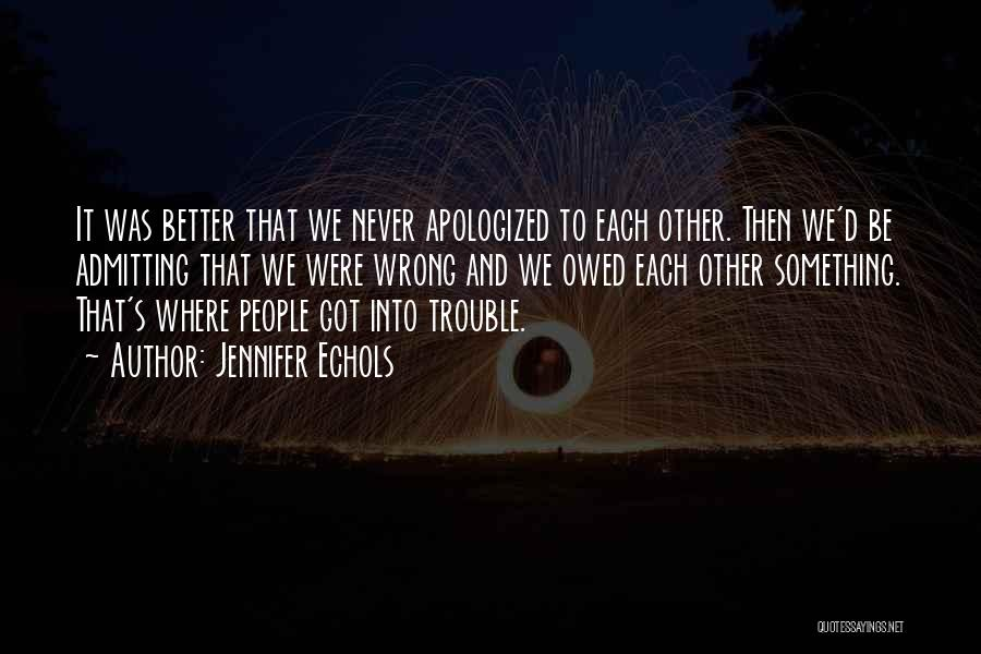 Not Admitting Your Wrong Quotes By Jennifer Echols