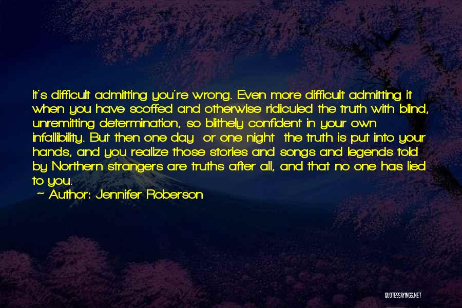Not Admitting Your Wrong Quotes By Jennifer Roberson
