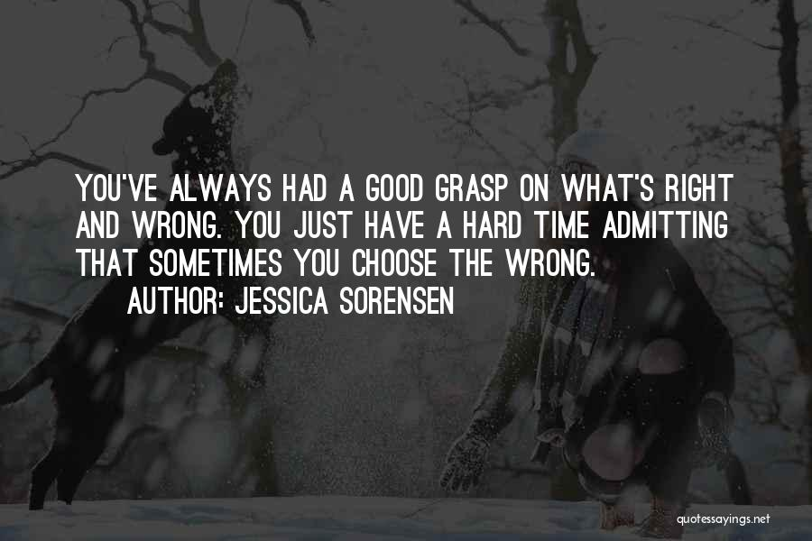 Not Admitting Your Wrong Quotes By Jessica Sorensen
