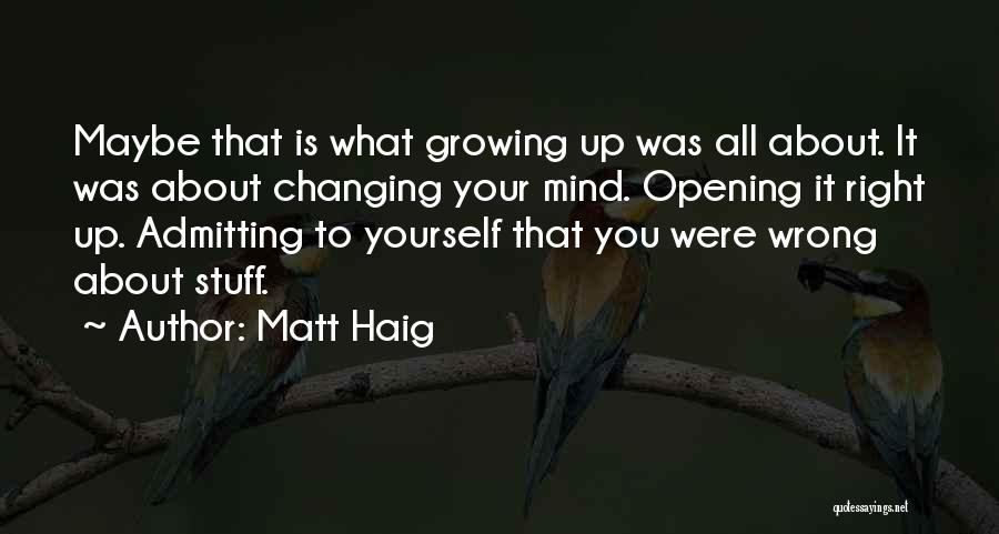 Not Admitting Your Wrong Quotes By Matt Haig