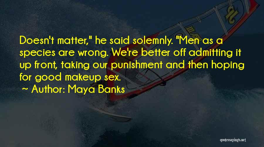 Not Admitting Your Wrong Quotes By Maya Banks