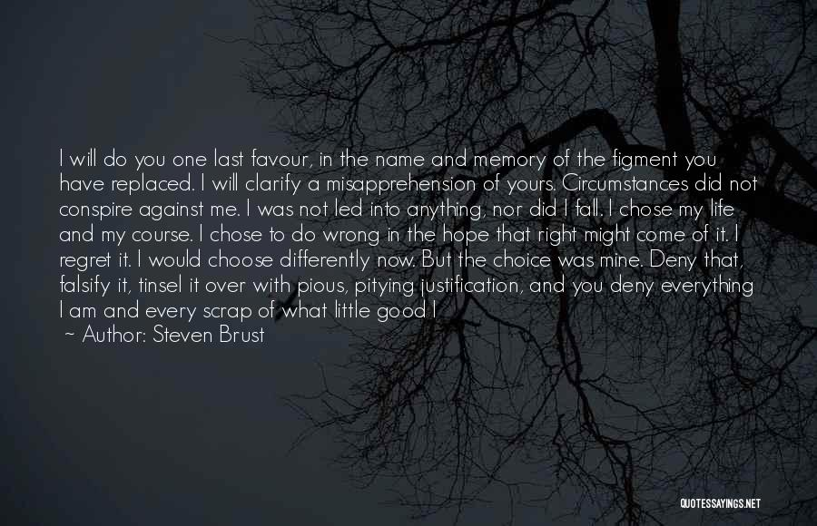 Not Admitting Your Wrong Quotes By Steven Brust