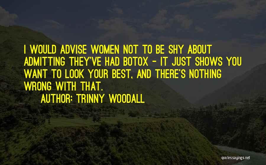 Not Admitting Your Wrong Quotes By Trinny Woodall