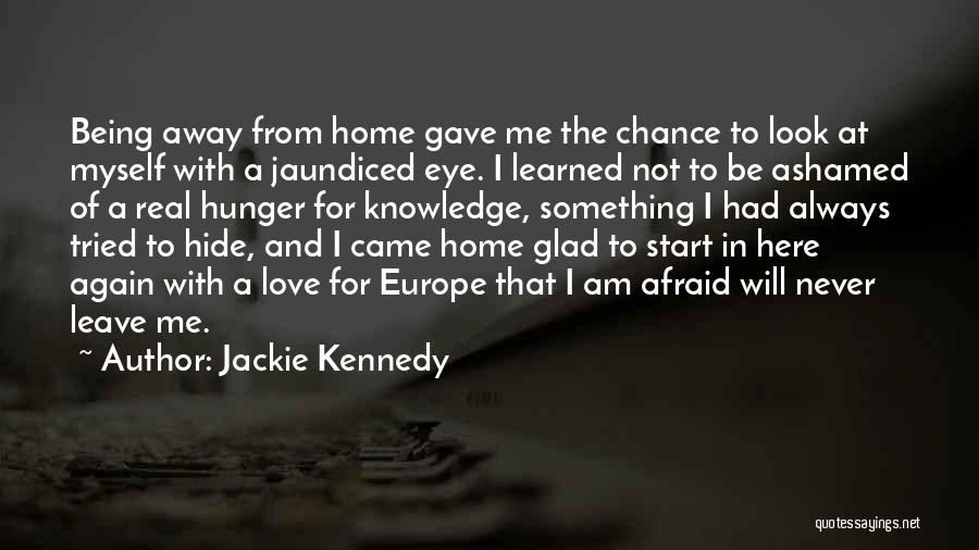 Not Afraid To Love Again Quotes By Jackie Kennedy