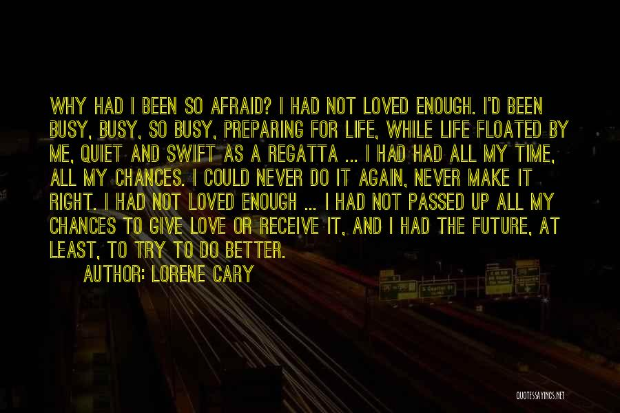 Not Afraid To Love Again Quotes By Lorene Cary