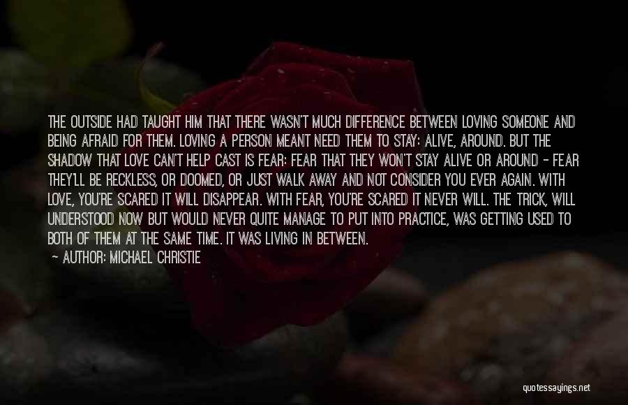Not Afraid To Love Again Quotes By Michael Christie