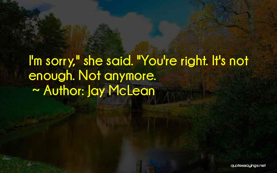 Not Anymore Quotes By Jay McLean
