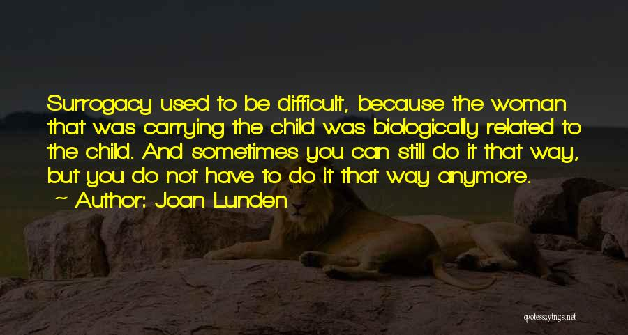 Not Anymore Quotes By Joan Lunden