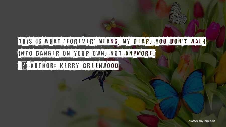 Not Anymore Quotes By Kerry Greenwood