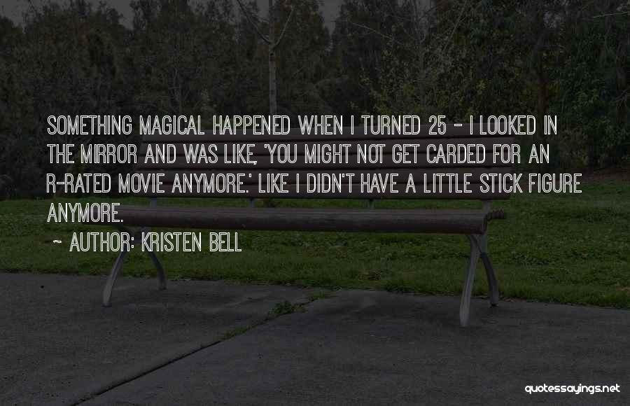 Not Anymore Quotes By Kristen Bell