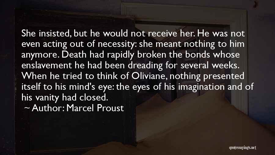 Not Anymore Quotes By Marcel Proust