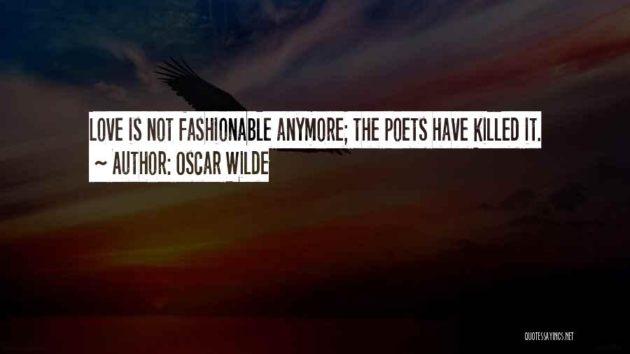 Not Anymore Quotes By Oscar Wilde