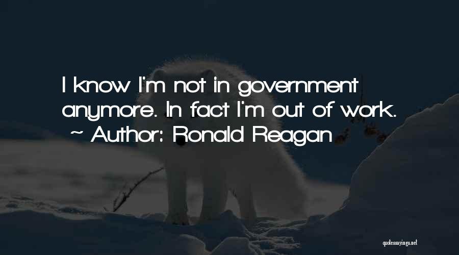 Not Anymore Quotes By Ronald Reagan