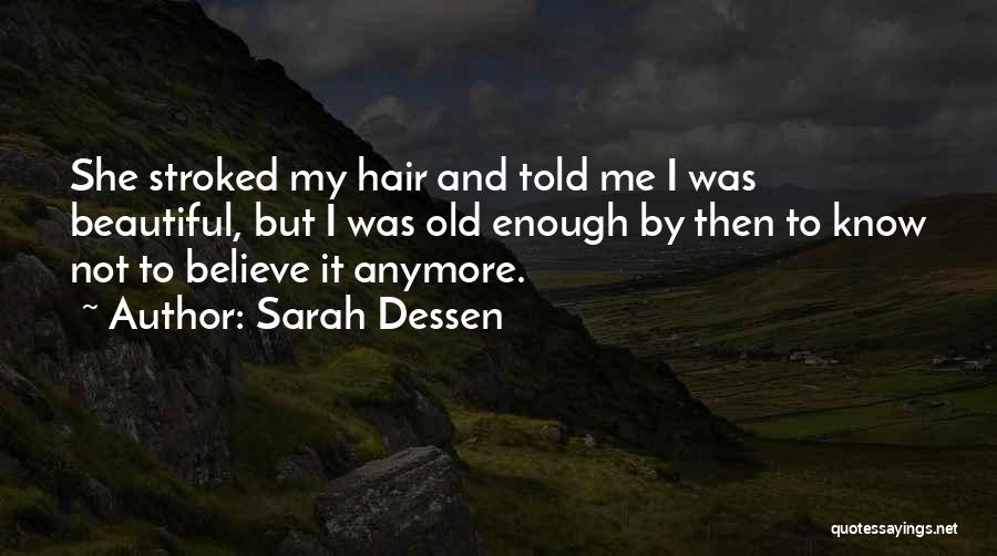Not Anymore Quotes By Sarah Dessen