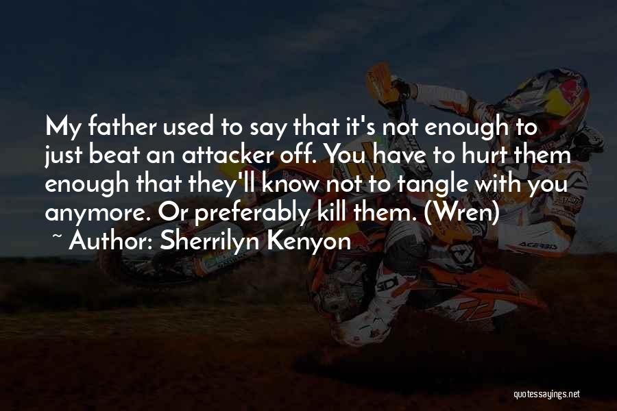 Not Anymore Quotes By Sherrilyn Kenyon