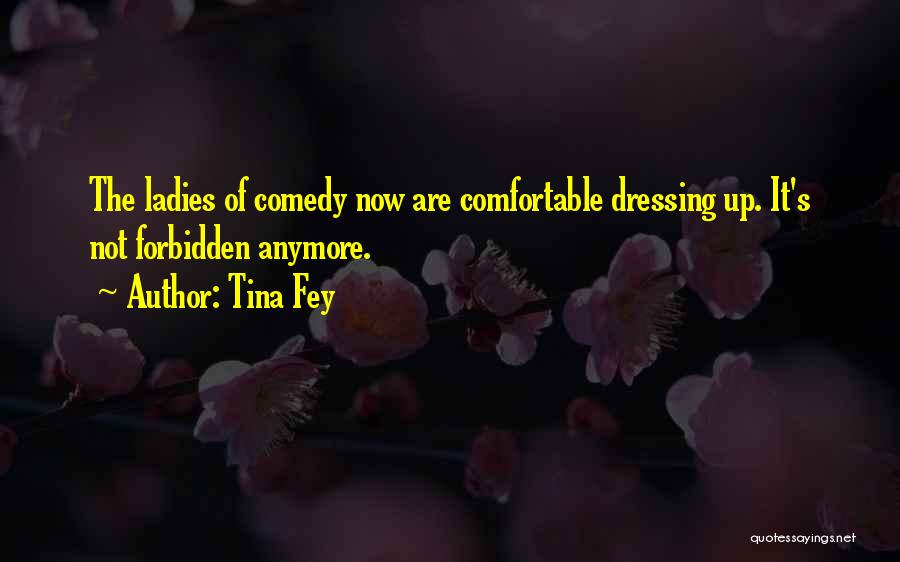 Not Anymore Quotes By Tina Fey