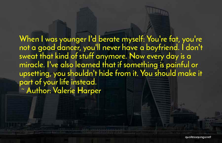 Not Anymore Quotes By Valerie Harper