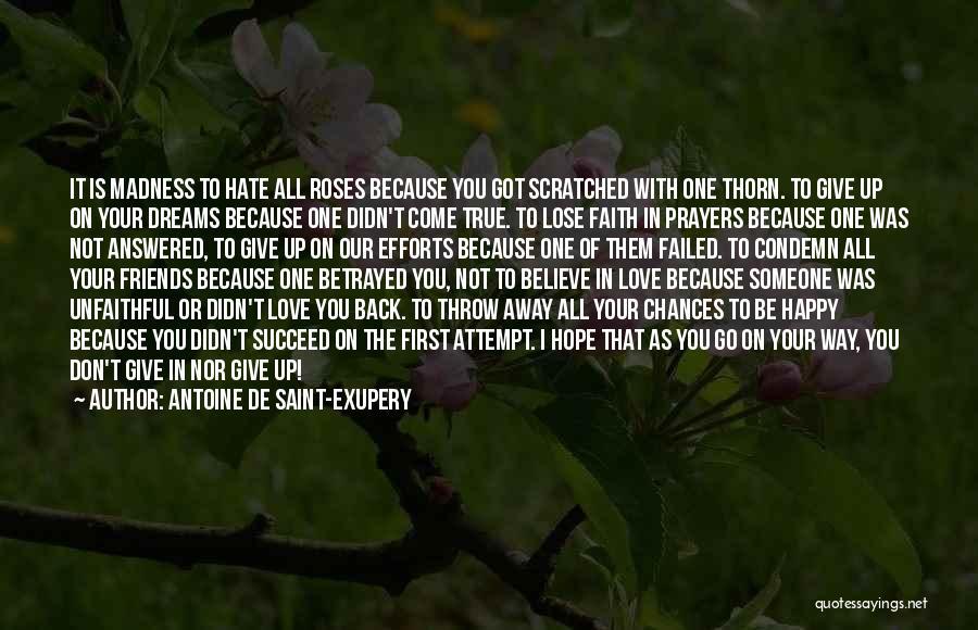 Not Be Happy Quotes By Antoine De Saint-Exupery