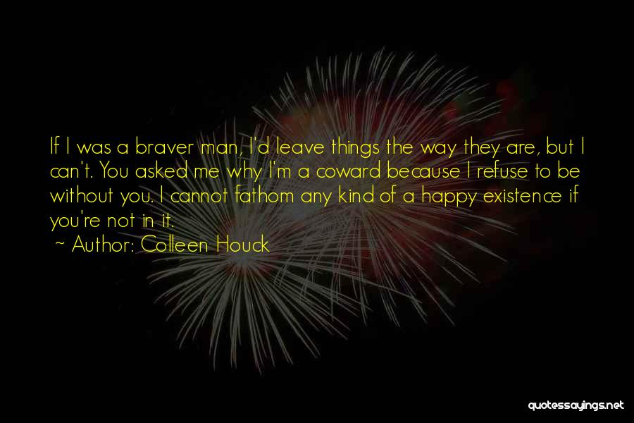 Not Be Happy Quotes By Colleen Houck