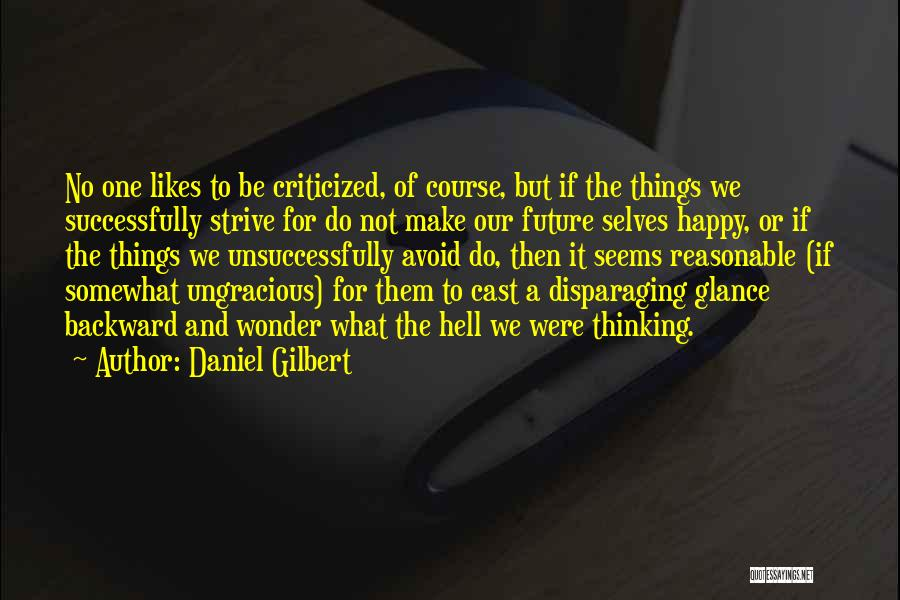 Not Be Happy Quotes By Daniel Gilbert