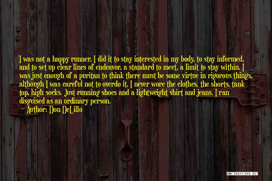 Not Be Happy Quotes By Don DeLillo