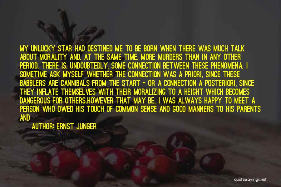 Not Be Happy Quotes By Ernst Junger