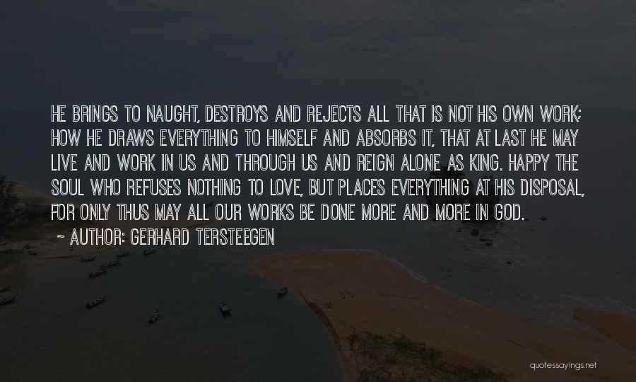 Not Be Happy Quotes By Gerhard Tersteegen