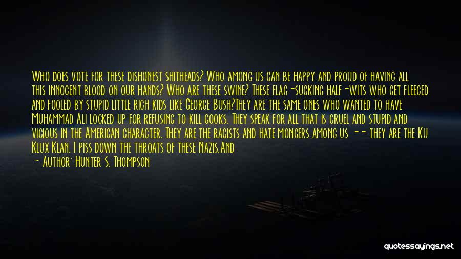 Not Be Happy Quotes By Hunter S. Thompson