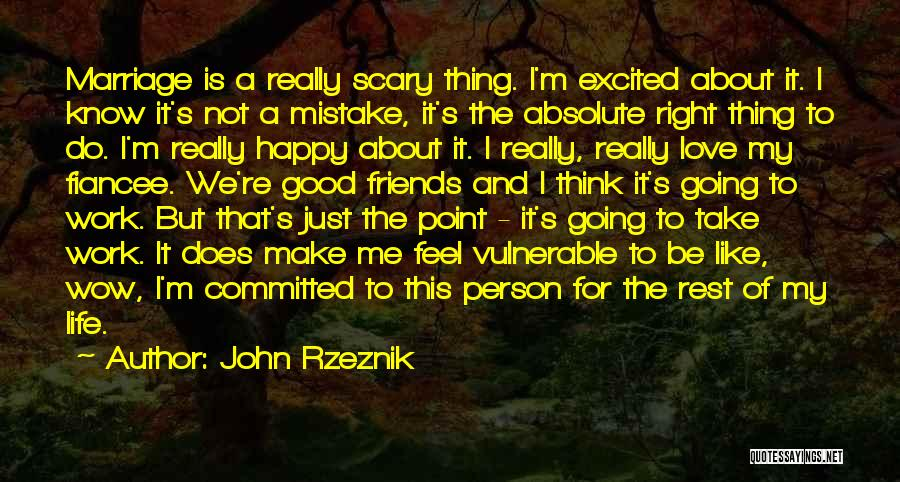 Not Be Happy Quotes By John Rzeznik