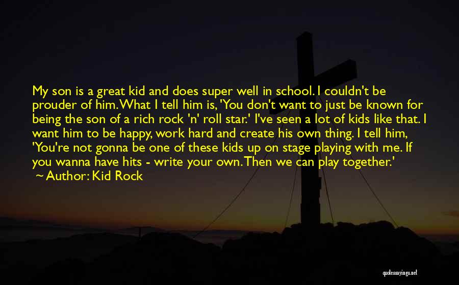 Not Be Happy Quotes By Kid Rock