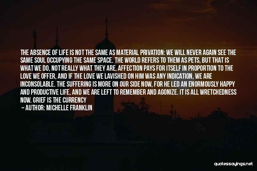 Not Be Happy Quotes By Michelle Franklin