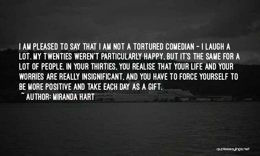 Not Be Happy Quotes By Miranda Hart