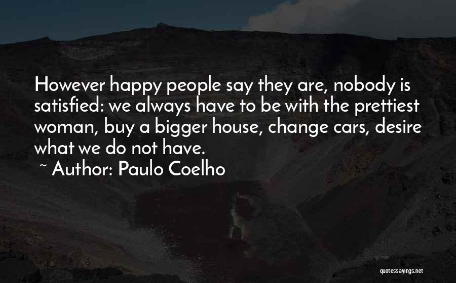 Not Be Happy Quotes By Paulo Coelho