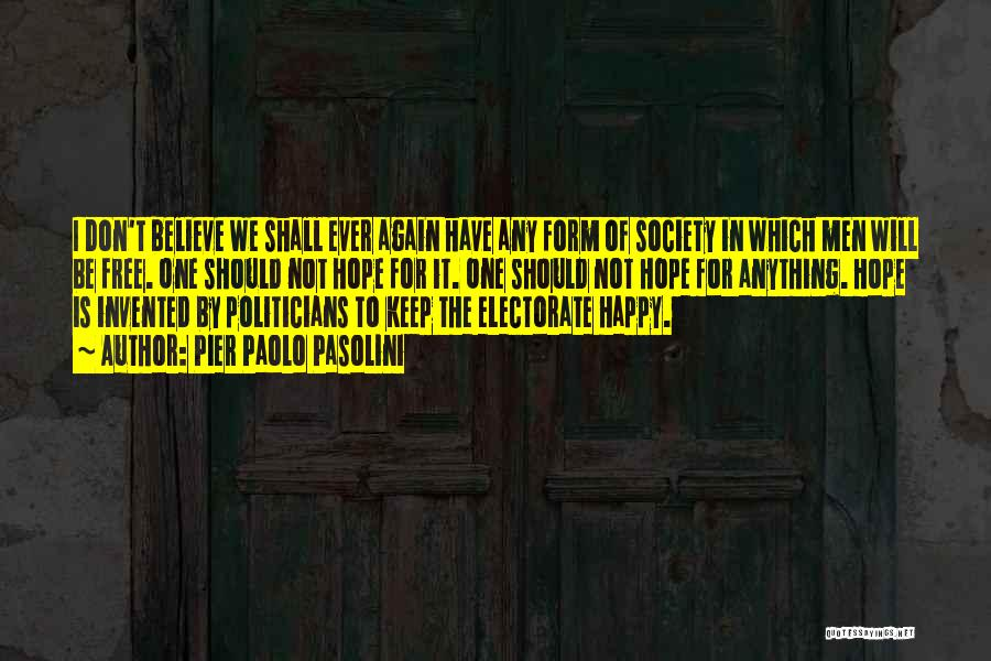 Not Be Happy Quotes By Pier Paolo Pasolini