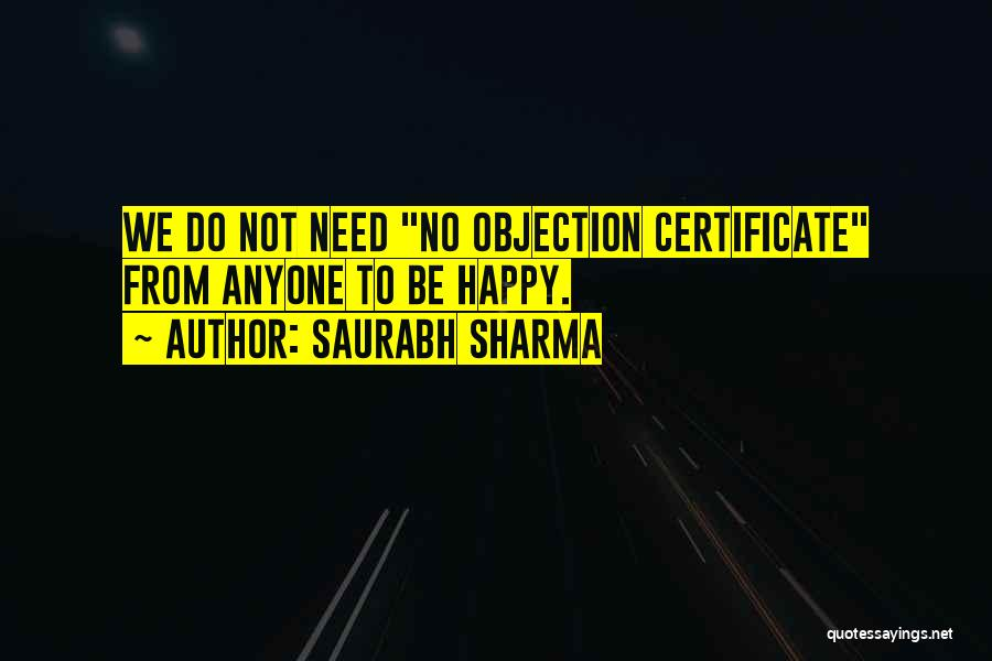Not Be Happy Quotes By Saurabh Sharma