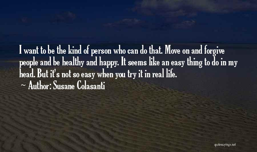 Not Be Happy Quotes By Susane Colasanti