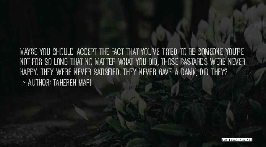Not Be Happy Quotes By Tahereh Mafi