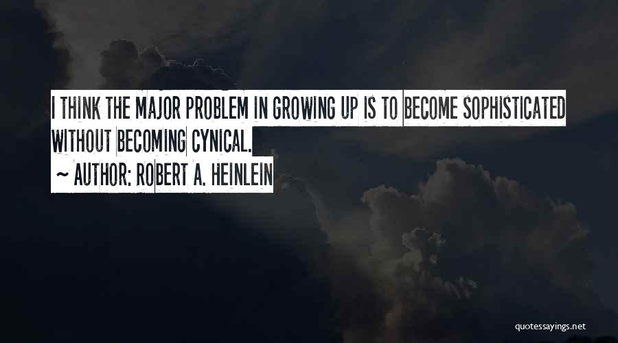Not Becoming Cynical Quotes By Robert A. Heinlein
