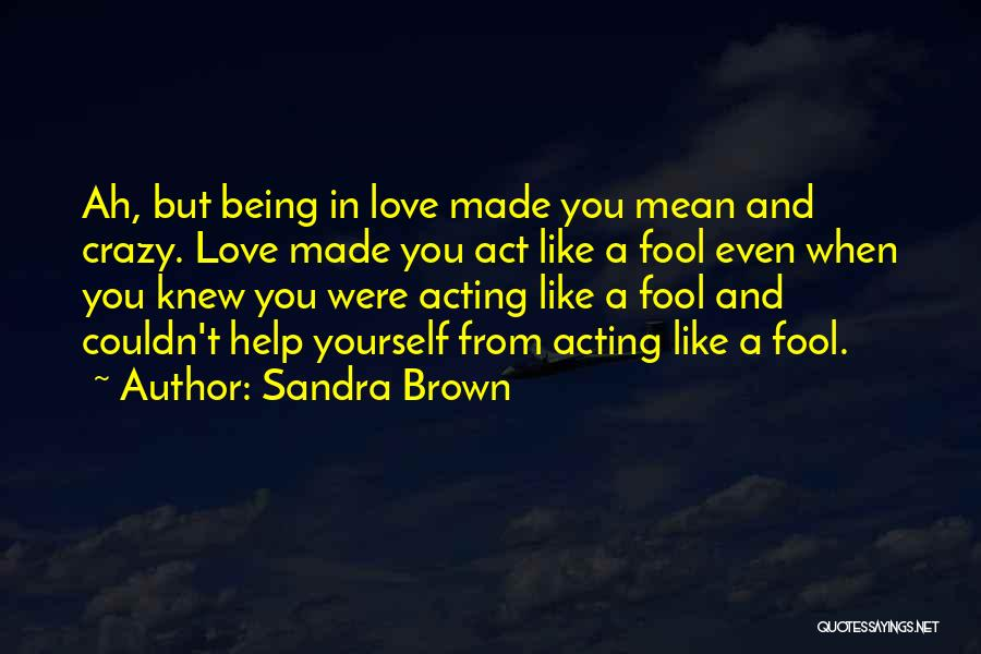 Top 30 Quotes Sayings About Not Being A Fool For Love