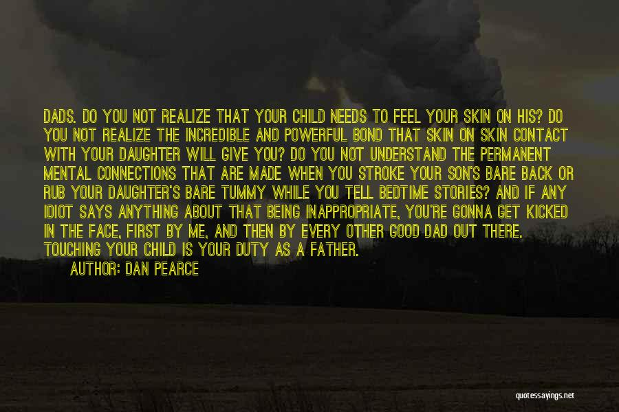 Not Being A Good Father Quotes By Dan Pearce