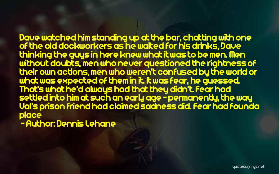 Not Being A Good Father Quotes By Dennis Lehane