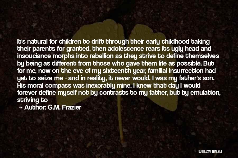 Not Being A Good Father Quotes By G.M. Frazier